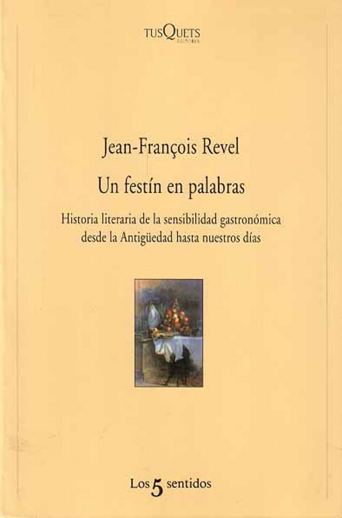"""""""Un festín en palabras"""" de Jean François Revel."""