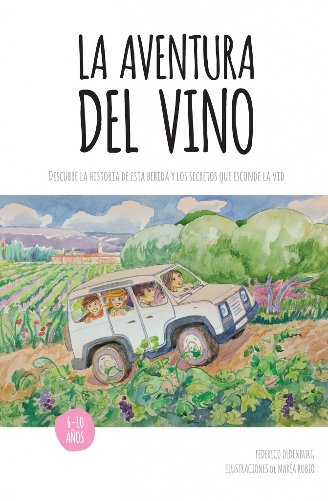 La aventura del vino escrito por Federico Oldenburg e ilustrado por María Rubio.